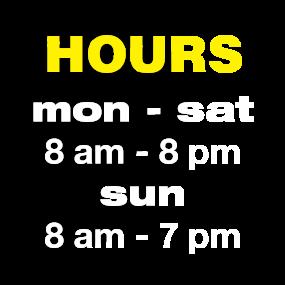 Hours: Mon-Sat 8:00 - 8:00; Sun 8:00 - 7:00